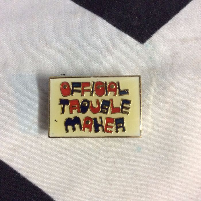 BW PIN- Official Trouble Maker- 191 1