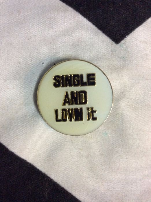 BW PIN- Single and Lovin It- 1898 1