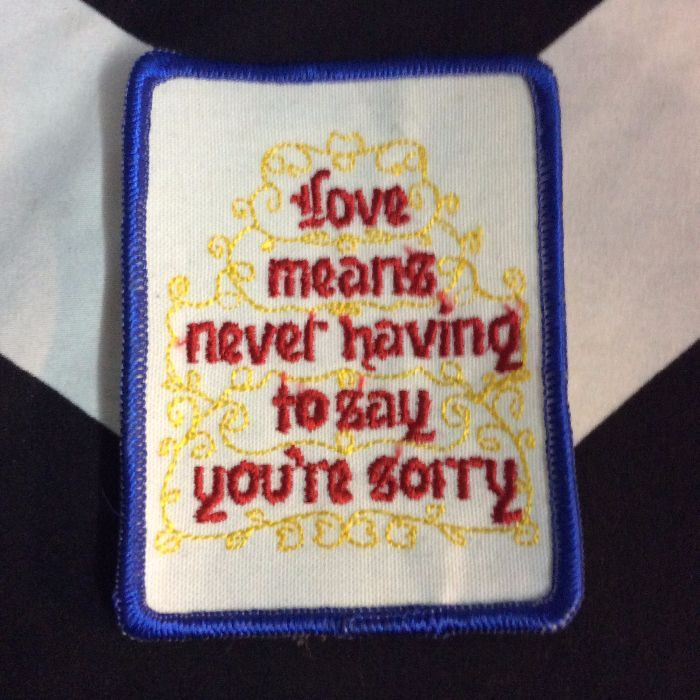 PATCH- LOVE means..never say sorry *old stock 1