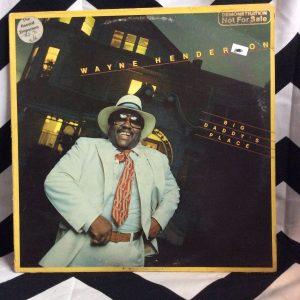 VINYL WAYNE HENDERSON - BIG DADDY'S PLACE LP 1