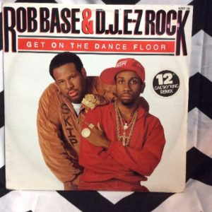 Rob Base & D.J. E-Z Rock* â??â?? Get On The Dance Floor 1