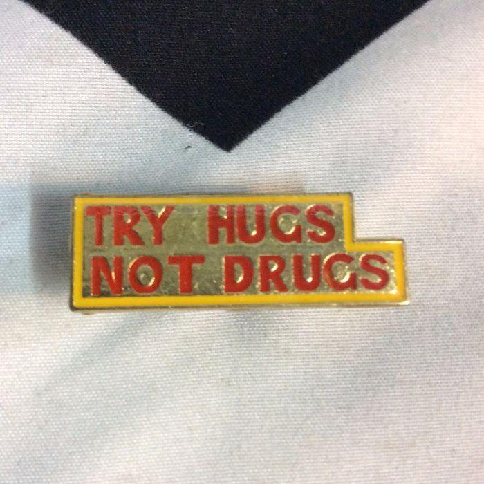 BW PIN- Try Hugs Not Drugs 1