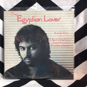 THE EGYPTIAN LOVER-YOU'RE SO FINE 1