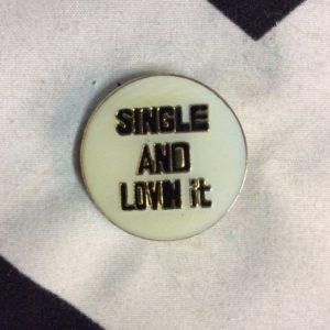BW PIN- Single and Lovin It- 1898 1