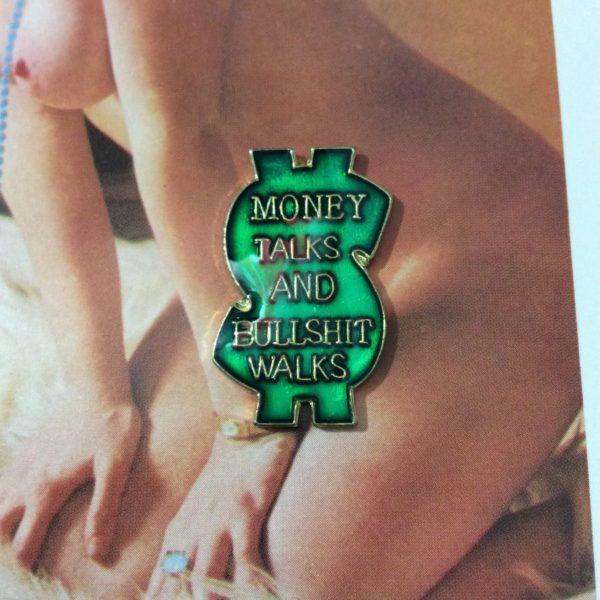 product details: BW ENAMEL PIN - MONEY TALKS & BULLSHIT WALKS photo