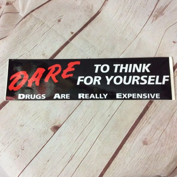 D.A.R.E. TO THINK – BUMPER STICKER