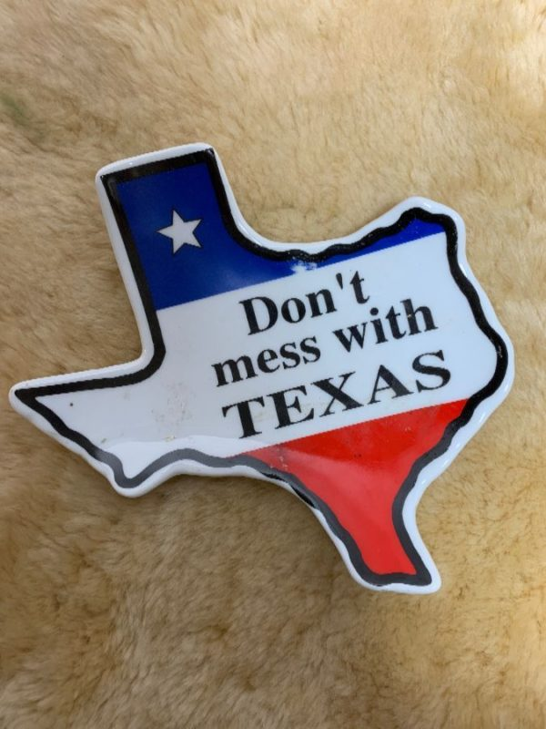 ASHTRAY – DON'T MESS WITH TEXAS – STATE OF TEXAS SHAPE
