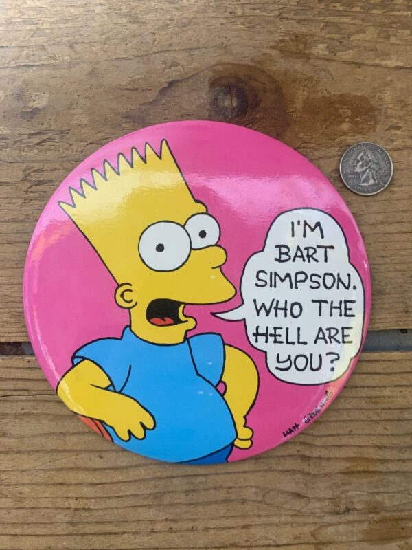 product details: BART SIMPSON OVERSIZED BUTTON IM BART SIMPSON WHO THE HELL ARE YOU photo