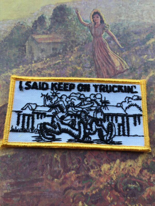 product details: I SAID KEEP ON TRUCKIN GRATEFUL DEAD EMBROIDERED PATCH photo